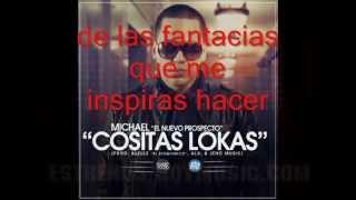 Michael El Nuevo Prospecto - Cositas Locas