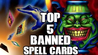 Top 5 Banned Spell Cards In Yu-Gi-Oh