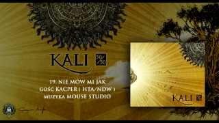 19. Kali ft. Kacper - Nie mów mi jak (prod. Mouse Studio)