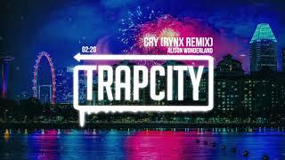 Alison Wonderland - Cry (Rynx Remix)