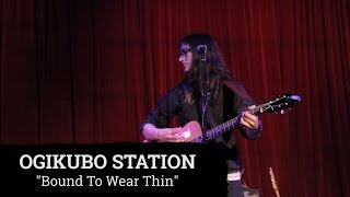 """Ogikubo Station - """"Bound To Wear Thin"""" A Fistful Of Vinyl sessions - Live from The Bootleg Theater"""