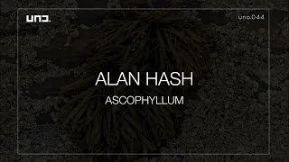 UNO044 - Alan Hash :: ASCOPHYLLUM - Orig Mix