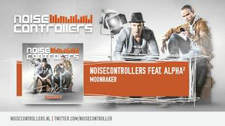 Noisecontrollers feat. Alpha² - Moonraker (Preview)