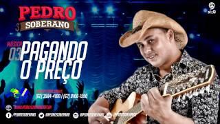 PAGANDO O PREÇO - Pedro Soberano
