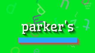 "How to say ""parker's""! (High Quality Voices)"