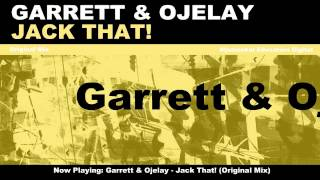 Garrett & Ojelay - Jack That! (Original Mix)