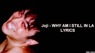 Joji - WHY AM I STILL IN LA (feat. Shlohmo & D33J) (Lyrics) HD