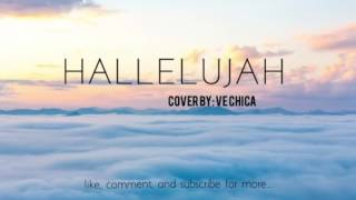 Hallelujah ~Cover by: Ve Chica