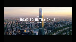 Road to Ultra Chile 2016 (Official 4K Recap)