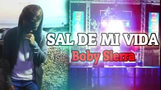 Sal De Mi Vida - Boby Sierra Audio Official (GEMINI DEL CHAMBA)