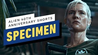 "Alien 40th Anniversary Short Film: ""Specimen"""