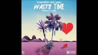 FlyGuyVeezy Feat. Gudda - Waste Time (Prod. by K. Wrigs)
