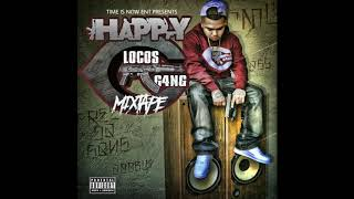 HAPPY- LOCOS G4NG MIXTAPE (PROMO PT2)