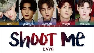 DAY6 (데이식스) - SHOOT ME (Color Coded Lyrics Eng/Rom/Han)