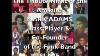 Mark Adams of SLAVE R.I.P House of Slave Tribute Video