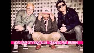 DROP CITY YACHT CLUB- CRICKETS FEAT JEREMIH
