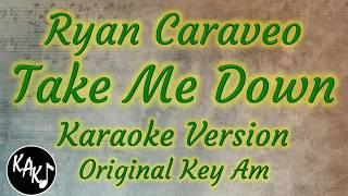 Ryan Caraveo - Take Me Down Karaoke Cover Instrumental Lyrics Original Key Am