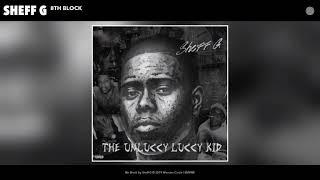 Sheff G - 8th Block (Audio)