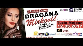 Dragana Mirkovic - Milo moje - Tuzla / 2017
