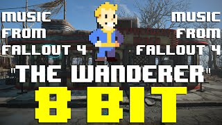 The Wanderer (Fallout 4) (8 Bit Cover) [Tribute to Dion] - 8 Bit Universe
