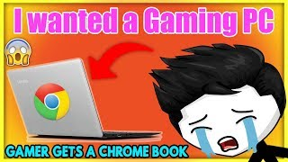 When A Gamer gets a Chromebook instead of a Gaming PC