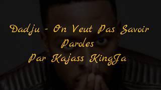 Dadju - On Veut Pas Savoir [Version Courte Paroles]