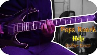 Papa Roach - HELP Guitar Cover