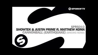 Showtek & Justin Prime ft. Matthew Koma - Cannonball (Earthquake) [Brooks Remix]