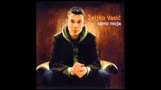 Zeljko Vasic - Ne verujem ja - (Audio 2008) HD