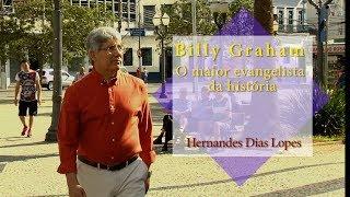 HERNANDES DIAS LOPES - Billy Graham, O maior evangelista da história (DLP_100)