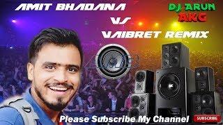 Amit Bhadana Dialogue Vs Vaibret Mix || Sound Check Haibi Bass || Dj Arun Akg