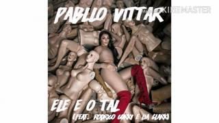 Pabllo Vittar - Ele é o Tal (feat. Rodrigo Gorky & Lia Clark)