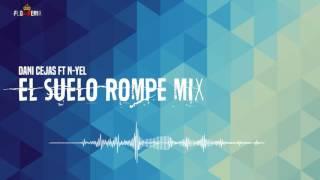 Dani Cejas con N-Yel - El Suelo Rompe (Flowremix 2016)