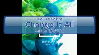 No Resolve - Change It All [HD, HQ]