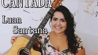 Cantada (Luan Santana) | Jéssica Daussen Cover Acústico #CoverCantaLuan