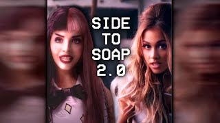 SIDE TO SOAP 2.0 | MASHUP