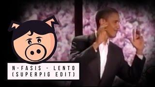 N-Fasis - Lento (SUPERPIG EDIT) ·FREE DL·