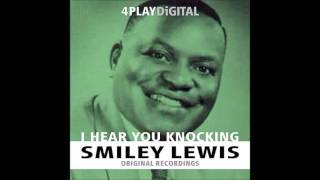 "born July 5, 1913 Smiley Lewis ""I Hear You Knockin'"""