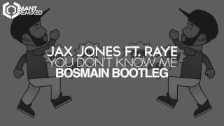 Jax Jones ft. RAYE - You Don't Know Me (BOSMAIN Bootleg)