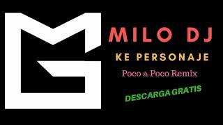 POCO A POCO X KE PERSONAJES X MILO DJ