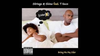 Strings & Skins feat. T Esco - Bring Me A Cider (Original)