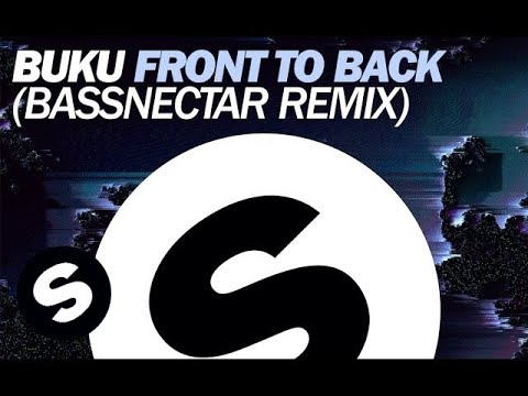 Buku - Front To Back (Bassnectar Remix)