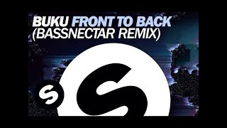 Buku - Front To Back (Bassnectar Remix)