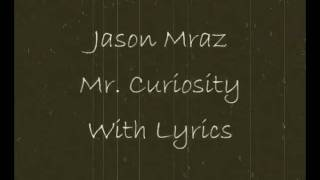 Jason Mraz - Mr. Curiosity - With Lyrics