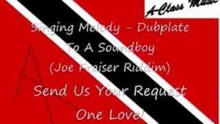 Singing Melody -Dubplate To A Soundboy