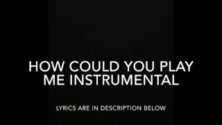 HOW COULD YOU PLAY ME CHALLENGE LYRICS