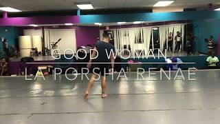 GOOD WOMAN- La'Porsha Renae Choreography