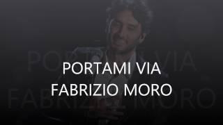 FABRIZIO MORO PORTAMI VIA TESTO.