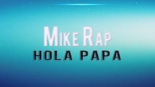 Mike Rap - Hola Papá [Rap día del padre]