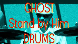 Ghost - Stand By Him - Drum Cover